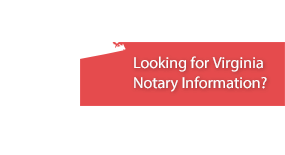 Looking for Virginia Notary Information?